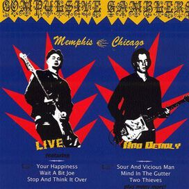 The Compulsive Gamblers - Live & Deadly: Memphis-Chicago