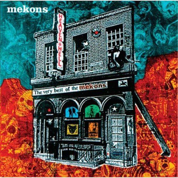 The Mekons - Heaven & Hell: The Best of