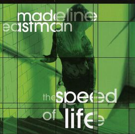 Madeline Eastman - The Speed Of Life