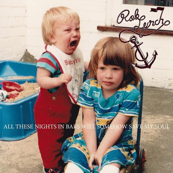 Rob Lynch - All These Nights In Bars Will