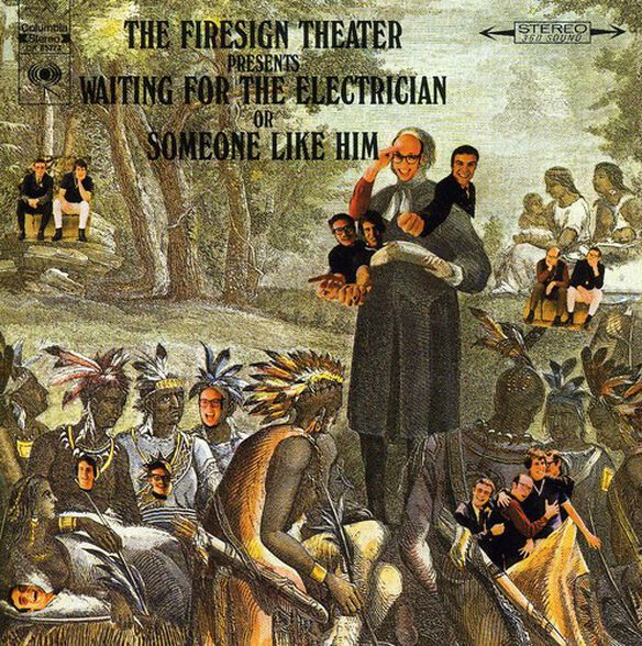 Firesign Theatre - Waiting for the Electrician or Someone Like Him
