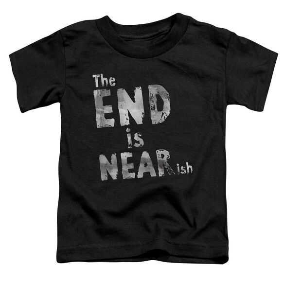 The End Is Near Ish Short Sleeve Toddler Tee Black Lg T-Shirt