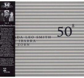 Wadada Leo Smith/Susie Ibarra/John Zorn - 50th Birthday Celebration, Vol. 8