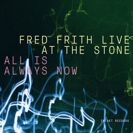 Laurie Anderson / Fred Frith - All Is Always Now