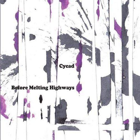 Cycad - Before Melting Highways