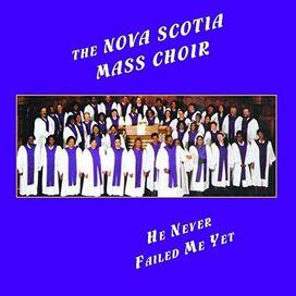 Nova Scotia Mass Choir - He Never Failed Me Yet