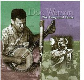 Doc Watson - Vanguard Years
