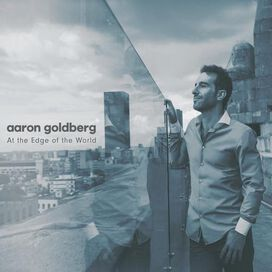 Aaron Goldberg Trio - At the Edge of the World