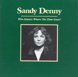 Sandy Denny - Who Knows Where the Time Goes [Box Set]