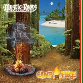Mystic Roots Band - Camp Fire