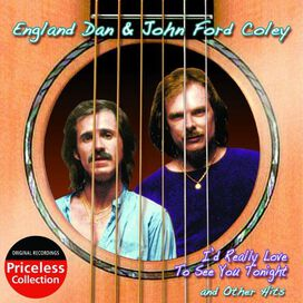England Dan & John Ford Coley - I'd Really Like To See You Tonight and Other Hits