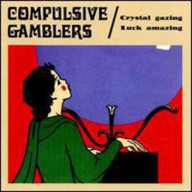 The Compulsive Gamblers - Crystal Gazing Luck Amazing