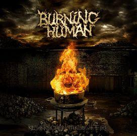 Burning Human - Resurrection Through Fire