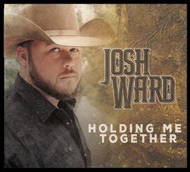 Josh Ward - Holding Me Together