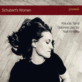 Schubert/ Tandl/ Kinsella - Schubert's Women