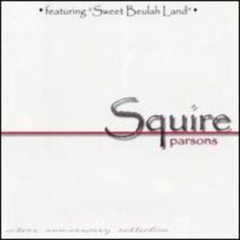 Squire Parsons - Silver Anniversary Collection