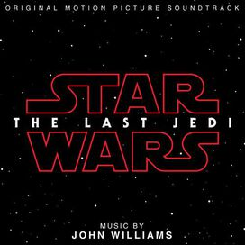 John Williams - Star Wars: The Last Jedi [Original Motion Picture Soundtrack]