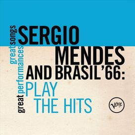Sergio Mendes & Brasil '66 - Play the Hits
