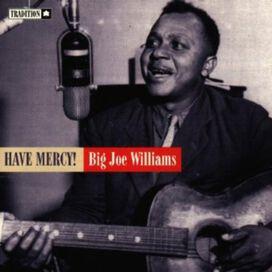 Big Joe Williams - Have Mercy