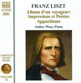 Ashley Wass - Liszt: Album d'un Voyageur: Impressions et Poésies; Apparitions