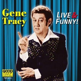 Gene Tracy - Live and Funny