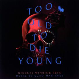 Cliff Martinez - Too Old Too Die Young (Original Series Soundtrack)