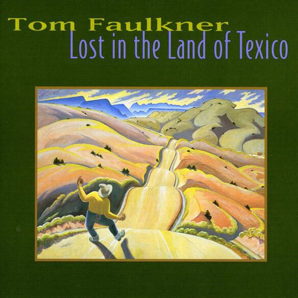 Tom Faulkner - Lost In The Land Of Texico