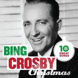 Bing Crosby - 10 Great Christmas Songs