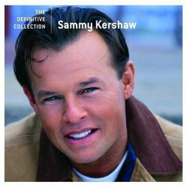 Sammy Kershaw - Definitive Collection