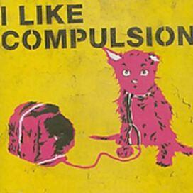 Compulsion - I Like Compulsion and Compulsion Likes Me