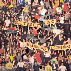 Get Set Go - Selling Out and Going Home