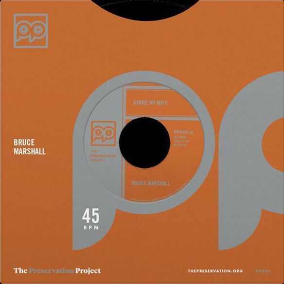 Bruce Marshall - Gimme My Wife / Ease My Mind Pt 1