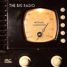 Michael Carpenter - Big Radio