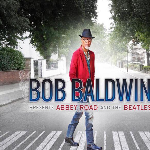 Bob Baldwin - Bob Baldwin Presents Abbey Road & the Beatles