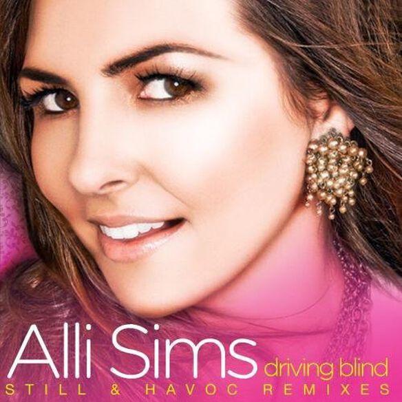 Alli Sims - Driving Blind (Still & Havoc Remixes)