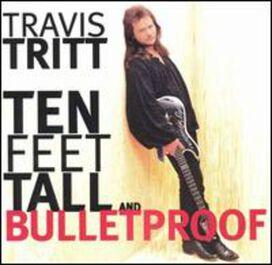 Travis Tritt - Ten Feet Tall & Bulletproof