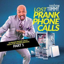 Nephew Tommy - Lost Prank Phone Calls, Pt. 1