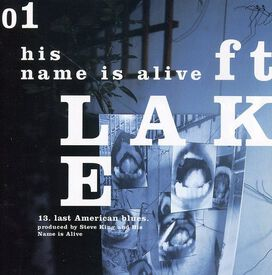 His Name Is Alive - Ft Lake