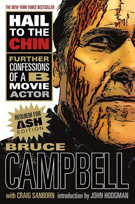 Evil Dead Hail to the Chin: Further Confessions of a B Movie Actor