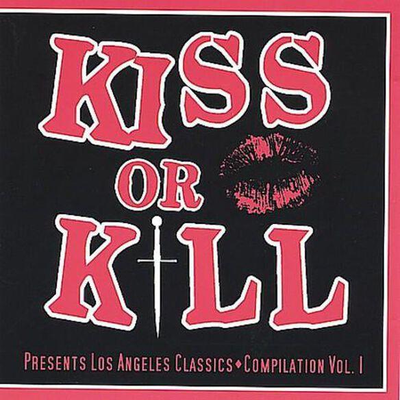 Kiss Or Kill Club Presents Los Angeles Clas 1