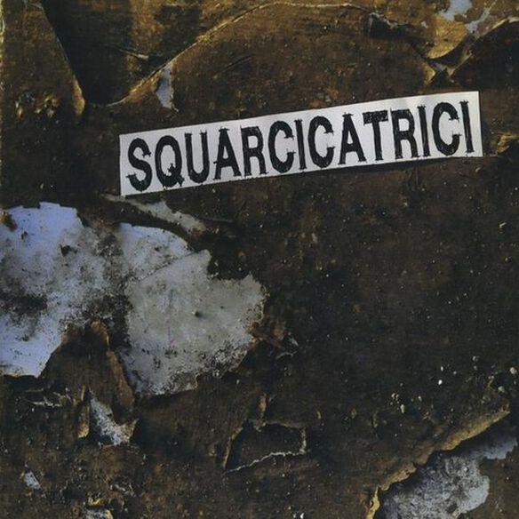 Squarcicatrici - Squarcicatrici