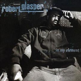 Robert Glasper - In My Element