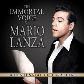 Mario Lanza - The Immortal Voice Of Mario Lanza: A Centennial Celebration