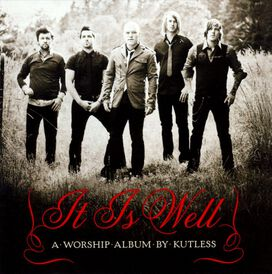 Kutless - It Is Well