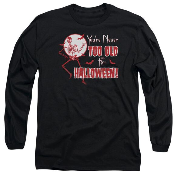 Never Too Old Long Sleeve Adult T-Shirt