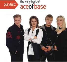 Ace of Base - Playlist: The Very Best of Ace of Base