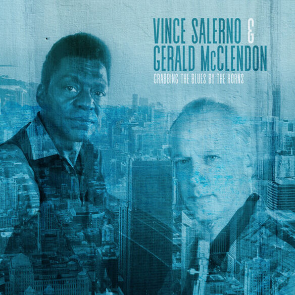 Vince Salerno / Gerald McClendon - Grabbing The Blues By The Horns