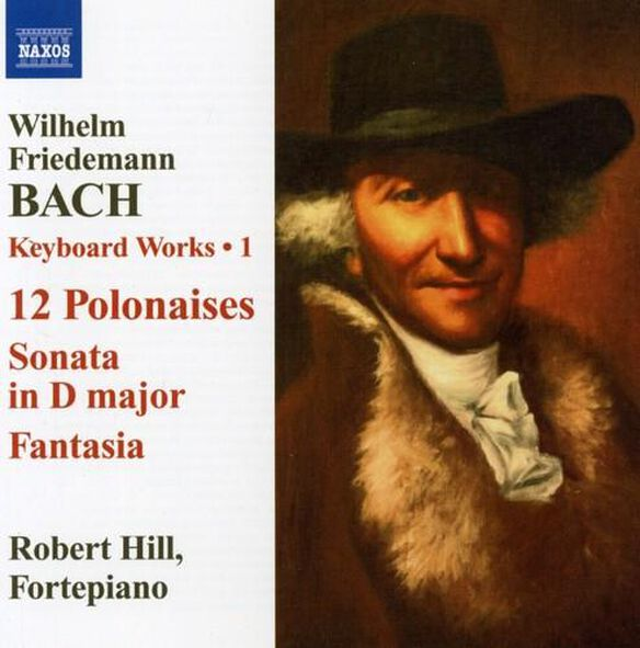 W.f. Bach / Hill - Keyboard Works 1 / 12 Polonaises / Sonata In D
