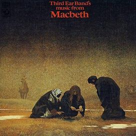 Third Ear Band - Music From Macbeth