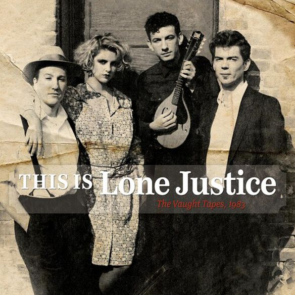Lone Justice - This Is Lone Justice: The Vaught Tapes 1983